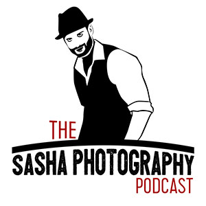 sasha photography podcast